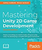 Mastering Unity 2D Game Development - Second Edition: Using Unity 5 to develop a retro RPG (English...