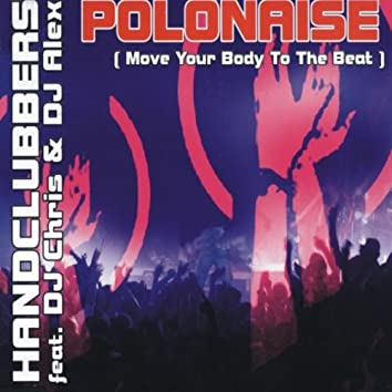 Polonaise (Move Your Body to the Beat)