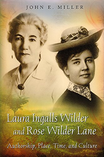 Compare Textbook Prices for Laura Ingalls Wilder and Rose Wilder Lane: Authorship, Place, Time, and Culture Volume 1 First edition Edition ISBN 9780826220769 by Miller, John E.