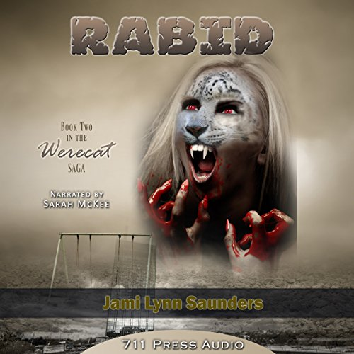Rabid     Werecat Saga, Book 2               By:                                                                                                                                 Jami Lynn Saunders                               Narrated by:                                                                                                                                 Sarah McKee                      Length: 2 hrs and 22 mins     1 rating     Overall 4.0
