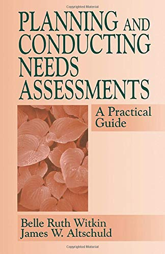 Planning and Conducting Needs Assessments: A Practical Guide