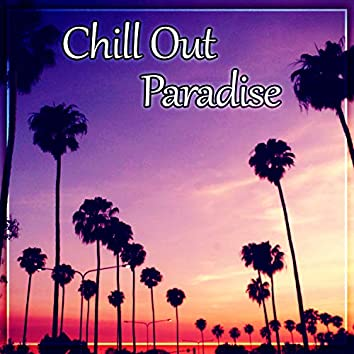 Chill Out Paradise – Soothing Vibes of Chill Out Music for Relaxing Time, Lounge Ambient, Relaxation, Buddha Soul, Sunset Meditation Yoga