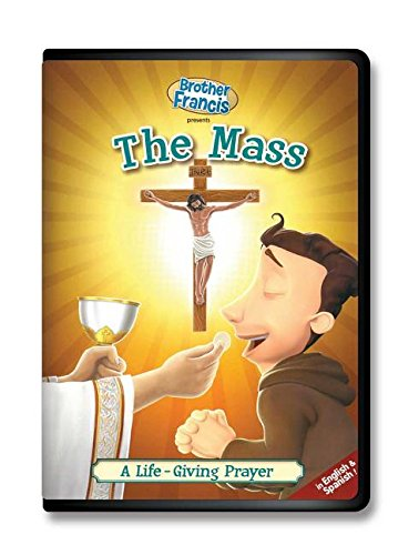 Brother Francis -The Mass: A Life-Giving Prayer