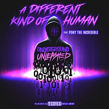 A Different Kind of Human (feat. Pony the Incredible)