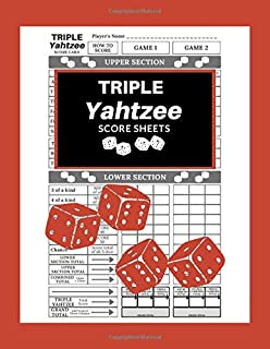 Triple Yahtzee Score Sheets: 100 Pages Triple Yahtzee Score Cards, Game Record Score Keeper Book Pad, Large Print Size 8.5 x 11 in Yardzee Dice Game