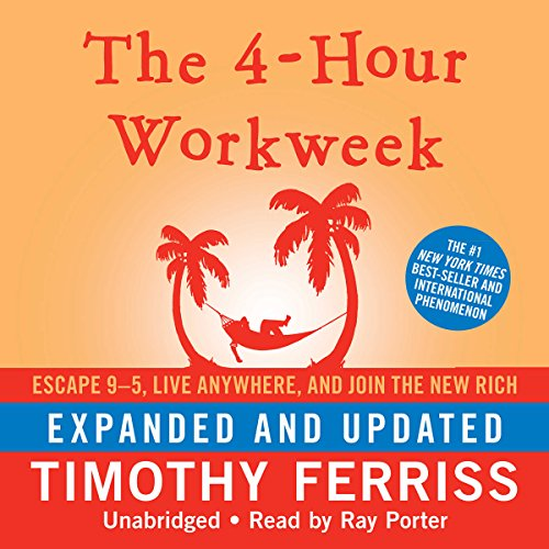 The 4-Hour Workweek: Escape 9-5, Live Anywhere, and Join the New Rich (Expanded and Updated)                   By:                                                                                                                                 Timothy Ferriss                               Narrated by:                                                                                                                                 Ray Porter                      Length: 13 hrs and 1 min     14,867 ratings     Overall 4.5