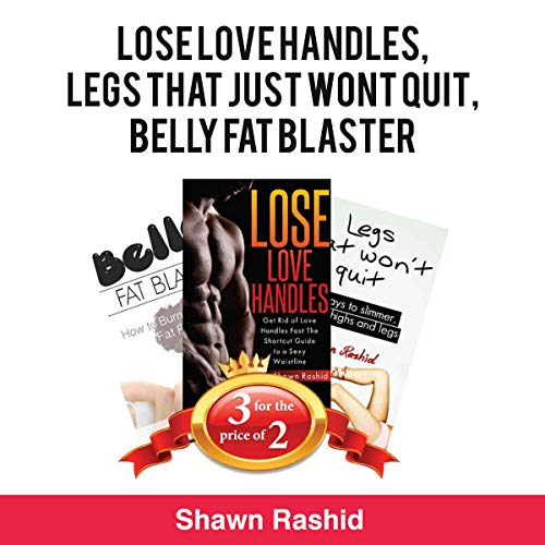 Book Bundle Package : Lose Love Handles+ Legs That Just wont Quit + Belly Fat Blaster audiobook cover art