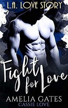 Fight for Love: Le prince de Los Angeles par [Amelia Gates, Cassie Love]
