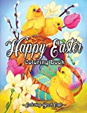 Happy Easter Coloring Book: An Adult Coloring Book Featuring Adorable Easter Bunnies, Beautiful Spring Flowers and Charming Easter Eggs for Stress Relief and Relaxation