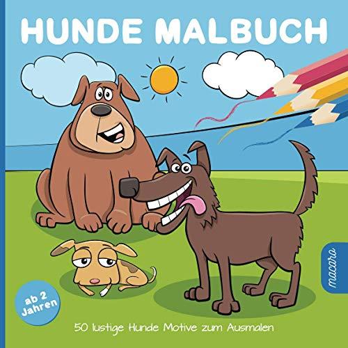 Hunde Malbuch ab 2 Jahren: 50 lustige Hunde Motive zum Ausmalen