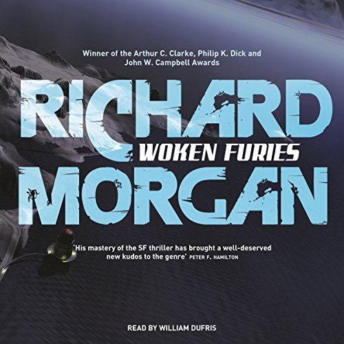 Woken Furies     Altered Carbon, Book 3              By:                                                                                                                                 Richard Morgan                               Narrated by:                                                                                                                                 William Dufris                      Length: 22 hrs and 3 mins     105 ratings     Overall 4.1