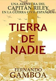 TIERRA DE NADIE (Las aventuras del capitán Riley) de [Fernando Gamboa]