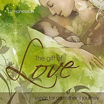 The Gift of Love: Songs for a Mother's Journey
