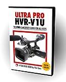 Ultra Pro HVR-V1U - The Best Guide to the Sony HVR-V1U Camcorder