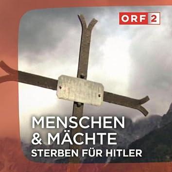 """ORF """"Sterben für Hitler"""" - Menschen und Mächte"""