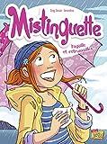 Mistinguette - Tome 8 Pagaille et retrouvailles ! (08)