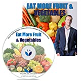 Eat More Fruit & Vegetables Self Hypnosis CD / MP3 and APP (3 IN 1 PURCHASE!) - Self Hypnosis CDs are a Great Way to be Healthy Without Resorting to Lose Weight Pills and other Pills to Lose Weight