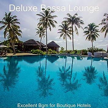 Excellent Bgm for Boutique Hotels