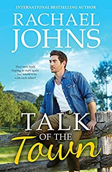 Talk of the Town (Rose Hill, #1) by [Rachael Johns]