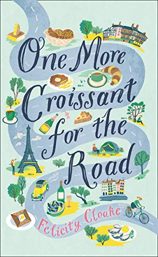 One More Croissant for the Road: An absolute must-read from one of the greatest food writers of our time