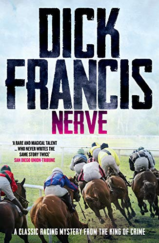 Nerve: A classic racing mystery from the king of crime by [Dick Francis]