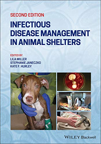 Compare Textbook Prices for Infectious Disease Management in Animal Shelters 2 Edition ISBN 9781119294351 by Miller, Lila,Janeczko, Stephanie,Hurley, Kate F.