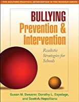 Bullying Prevention and Intervention: Realistic Strategies for Schools (Guilford Practical Intervention in the Schools)