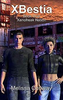 Xenofreak Nation, Book One: XBestia by [Melissa Conway]