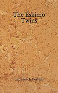 The Eskimo Twins: (Aberdeen Classics Collection)