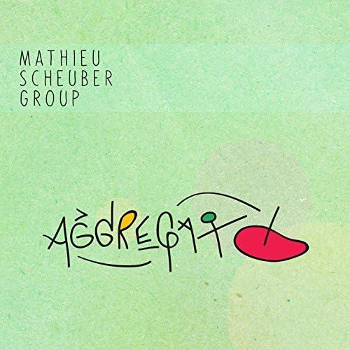 Mathieu Scheuber Group