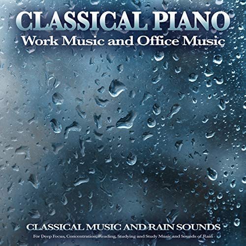 Concentration Music for Work, Study Music & Sounds & Classical Music for Relaxation