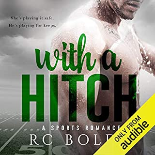 With a Hitch     A Sports Romance              By:                                                                                                                                 RC Boldt                               Narrated by:                                                                                                                                 Jennifer Mack,                                                                                        J.F. Harding                      Length: 13 hrs and 14 mins     2 ratings     Overall 5.0