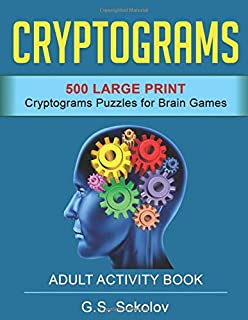CRYPTOGRAMS: 500 Large Print Cryptograms For Brain Games. Adult Activity Book