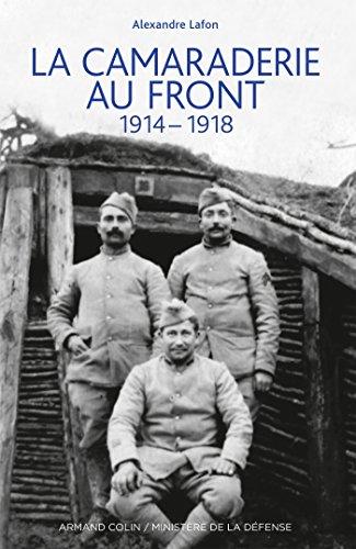 La camaraderie au front - 1914-1918
