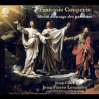 クープラン : 教区のためのミサ曲 (Francois Couperin : Messe a l'usage des paroisses / Josep Cabre , Jean-Pierre Lecaudey) [輸入盤]