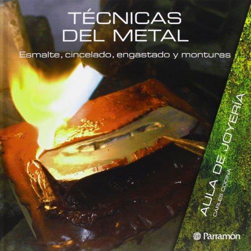 Técnicas del metal: Esmalte, cincelado, engastado y monturas