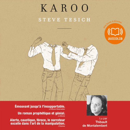 Karoo                   By:                                                                                                                                 Steve Tesich                               Narrated by:                                                                                                                                 Thibault de Montalembert                      Length: 16 hrs and 19 mins     Not rated yet     Overall 0.0