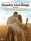 The Most Requested Country Love Songs - Piano, Vocal and Guitar Chords (PIANO, VOIX, GU)