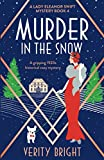 Murder in the Snow: A gripping 1920s historical cozy mystery: 4 (A Lady Eleanor Swift Mystery)
