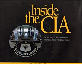 Inside the CIA: Architecture, Art & Atmosphere of America's Premiere Intelligence Agency
