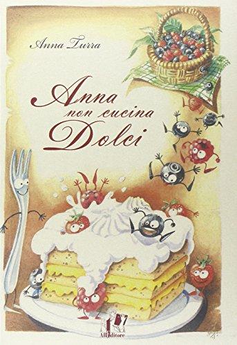 Anna non cucina dolci