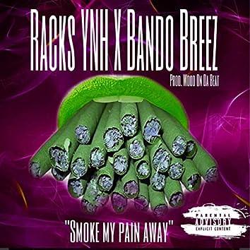 Smoke My Pain Away (feat. Bando Breez)