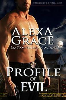 Profile of Evil: FBI Profiler Romantic Suspense (Profile Series #1) by [Alexa Grace]