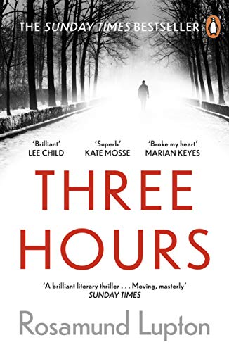 Three Hours: The Top Ten Sunday Times Bestseller by [Rosamund Lupton]