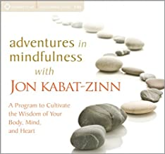 Adventures in Mindfulness: A Program to Cultivate the Wisdom of Your Body, Mind, and Heart