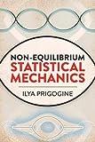 Non-Equilibrium Statistical Mechanics (Dover Books on Physics)