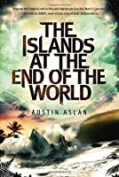 The Islands at the End of the World by Austin Aslan(2015-08-04)
