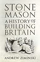 The Stonemason: A History of Building Britain