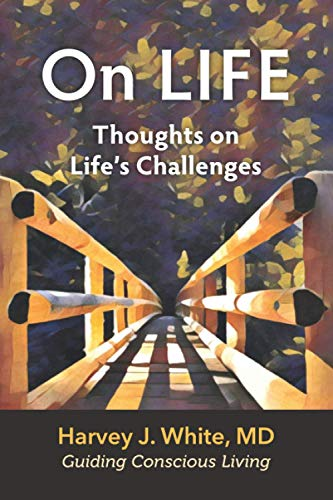 On LIFE: Thoughts on Life's Challenges