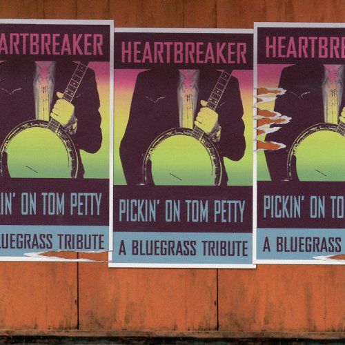 Pickin' On Tom Petty: Heartbreaker - A Bluegrass Tribute
